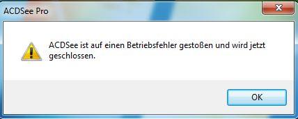 Fehlermeldung ACDSee Pro: ACDSee ist auf einen Betriebsfehler gestoßen und muss jetzt geschlossen werden